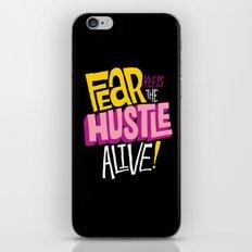 Fear keeps the Hustle Alive iPhone & iPod Skin