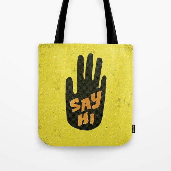 Say Hi. Tote Bag