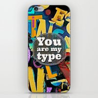 You Are My Type! iPhone & iPod Skin