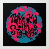 Take Acid With Strangers Canvas Print
