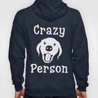Crazy Dog Person Hoody