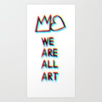 WE are ALL art!:)  Art Print