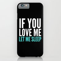 iPhone Cases featuring If You Love Me Let Me Sleep (Dark) by CreativeAngel