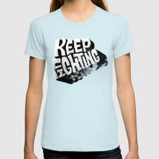 Keep Fighting Womens Fitted Tee Light Blue SMALL