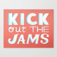 Kick Out The Jams Canvas Print
