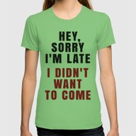 HEY, SORRY I'M LATE - I … Womens Fitted Tee Grass SMALL