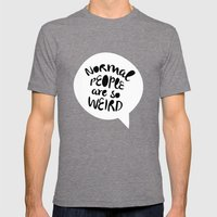 Normal people are so weird Mens Fitted Tee Tri-Grey SMALL