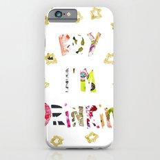 Drunk In Love Slim Case iPhone 6s