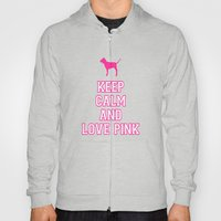 Keep Calm and Love PINK Hoody