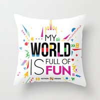 My world is full of fun Throw Pillow