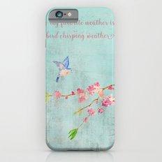 My favorite weather  iPhone 6s Slim Case