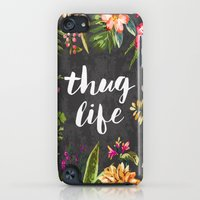 iPod Touch Cases featuring Thug Life by Text Guy