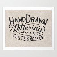 hand drawn lettering ALWAYS tastes better Art Print