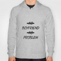 No Boyfriend No Problem Hoody
