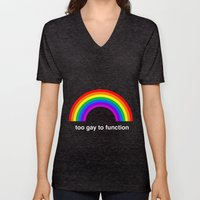 Too Gay To Function Unisex V-Neck