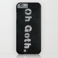 Oh Goth. iPhone 6 Slim Case