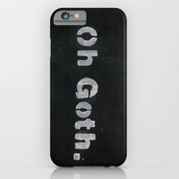 Oh Goth. iPhone 6 Slim Case