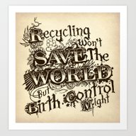 Recycling Wont Save The … Art Print