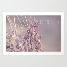 breathe in Art Print