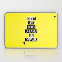 Dreams Be Dreams Laptop & iPad Skin