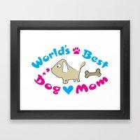 World's Best Dog Mom Framed Art Print