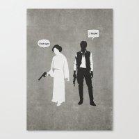 I Love You. I Know Canvas Print