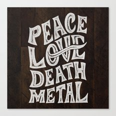 Peace Love Death Metal Canvas Print