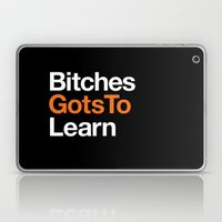 Bitches gots to learn · OITNB Laptop & iPad Skin