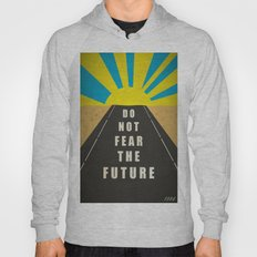 Quote: Do not fear the Future Hoody