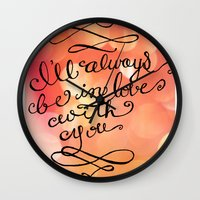 I Will Always Love You - Hand lettered calligraphy quote Wall Clock