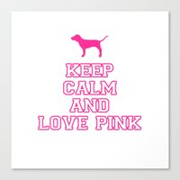 Keep Calm and Love PINK Canvas Print