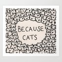 Because cats Art Print