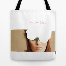 I like your face Tote Bag