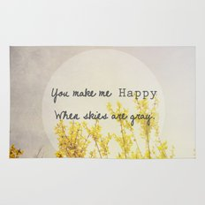 You Make Me Happy When Skies Are Gray Rug