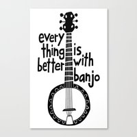 Everything Is Better With Banjo - Black Canvas Print