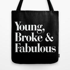 Young, Broke and Fabulous Tote Bag