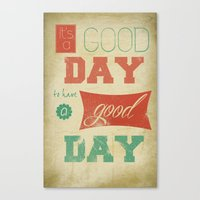 IT'S A GOOD DAY! Canvas Print