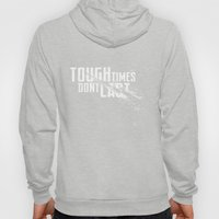 Tough times don't last Hoody