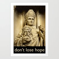 don't lose hope Art Print