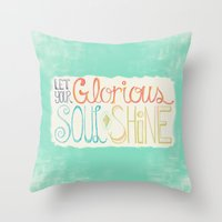 Let Your Glorious Soul Shine Throw Pillow