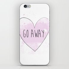 Go Away  iPhone & iPod Skin