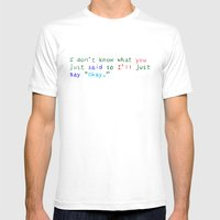 WHAT DID YOU SAY? Mens Fitted Tee White SMALL