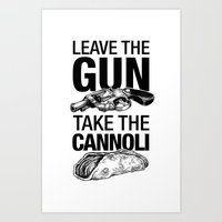Leave The Gun Take The C… Art Print