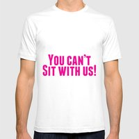 You Can't Sit With Us! Mens Fitted Tee White SMALL