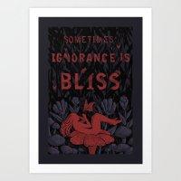 Ignorance Is Bliss Art Print