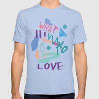WHAT IS LOVE Mens Fitted Tee Tri-Blue SMALL