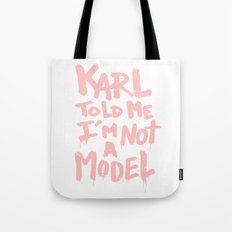 Karl told me... Tote Bag