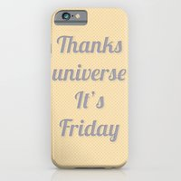 iPhone & iPod Case featuring Thanks Universe It's Friday by Paula Pascua