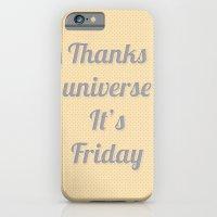 Thanks Universe It's Fri… iPhone 6 Slim Case
