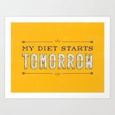 My Diet Starts Tomorrow Art Print